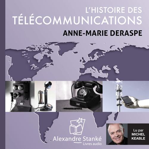 Vente AudioBook : L'histoire des télécommunications  - Anne-Marie Deraspe
