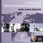 L'histoire des télécommunications  - Anne-Marie Deraspe