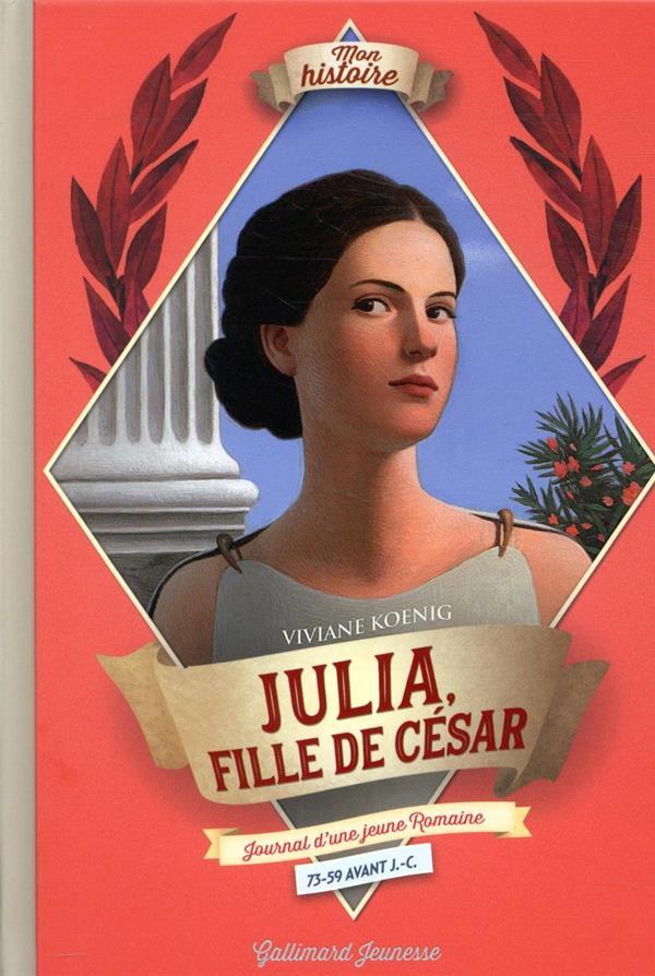 Julia, fille de César ; journal d'une fille d'empereur, de 73 à 59 av. J.-C.