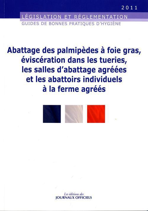 Abattage des palmipèdes à foie gras, éviscération dans les tueries, les salles d'abattage agrées et les abatoirs individuels à la ferme agréés