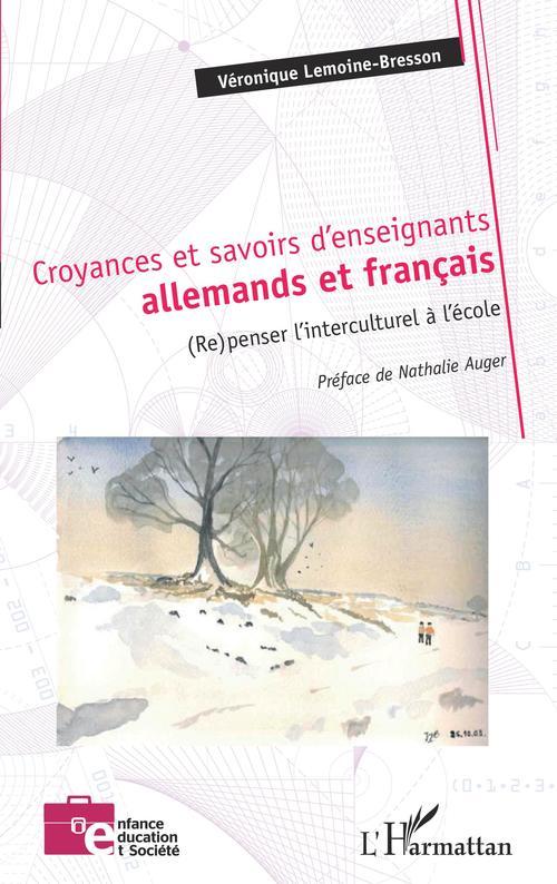 Vente EBooks : Croyances et savoirs d'enseignants allemands et français : (re)penser l'interculturel à l'école  - Lemoine-bresson V.