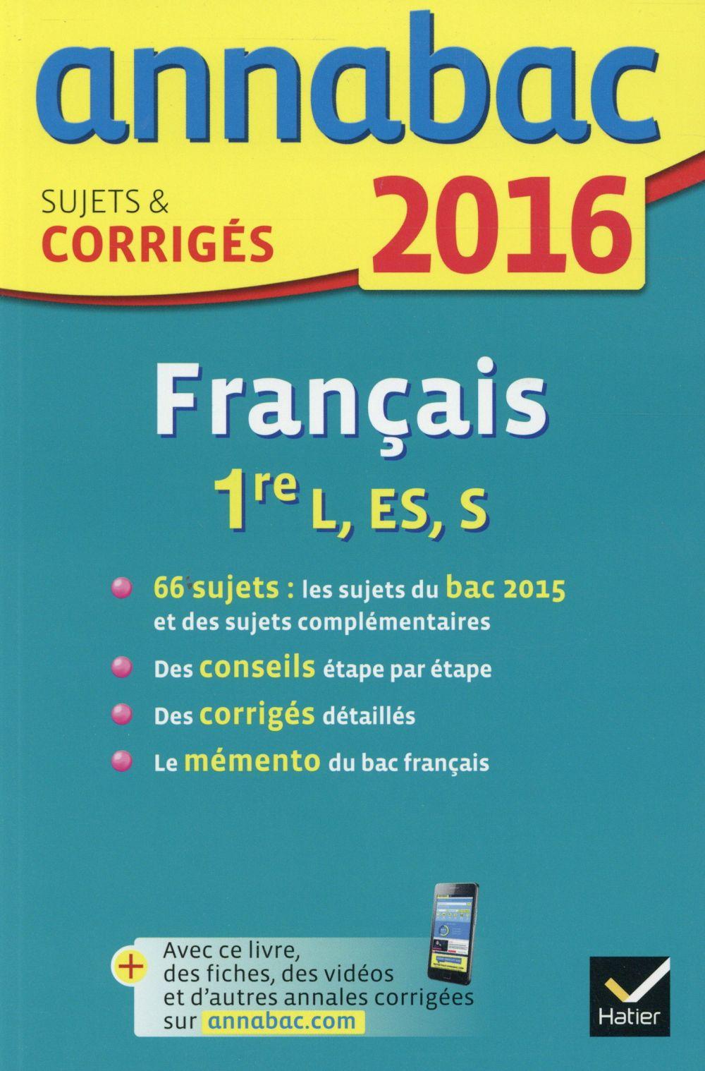 Annabac ; Francais ; 1ere L, Es, S (Edition 2016)