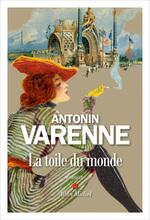 Vente Livre Numérique : La Toile du monde  - Antonin Varenne