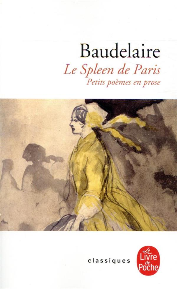 Le Spleen De Paris ; Petits Poemes En Prose