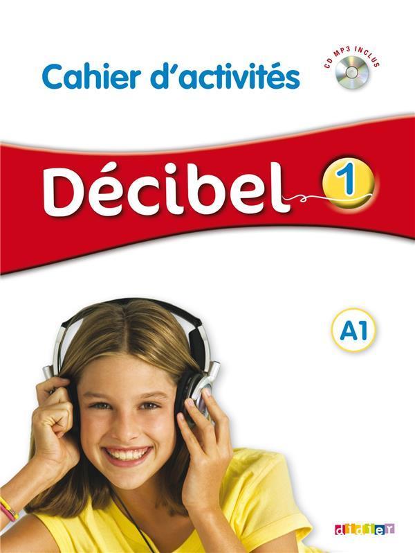 Decibel ; Niveau 1 ; Cahier D'Activites
