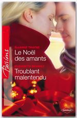 Vente EBooks : Le Noël des amants - Troublant malentendu  - RaeAnne Thayne - Elizabeth Bevarly