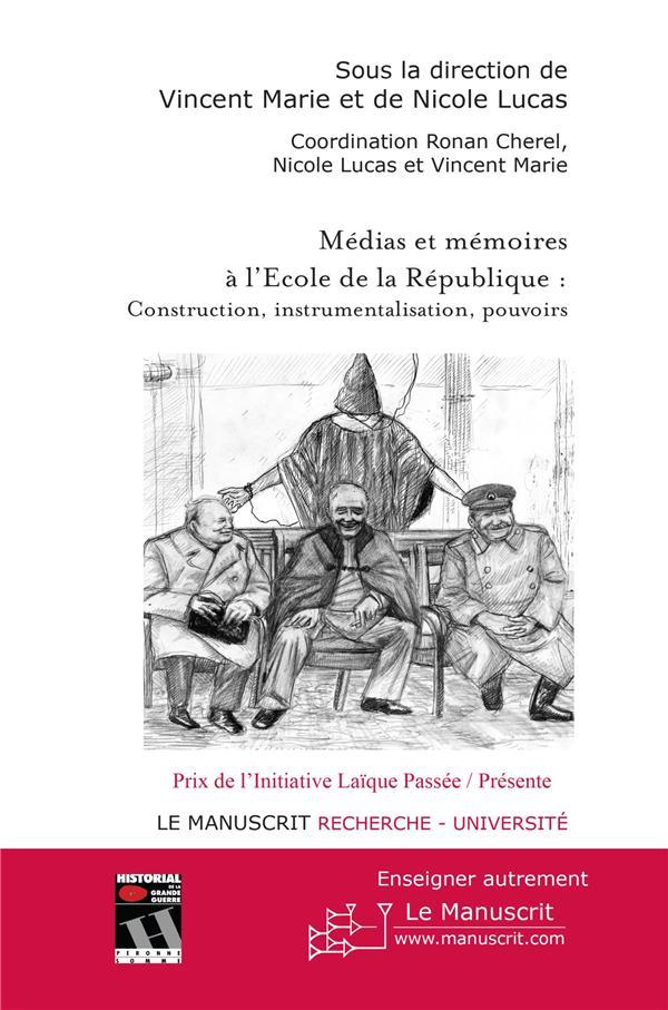 Médias et mémoires à l'école de la République ; construction, instrumentalisation, pouvoirs