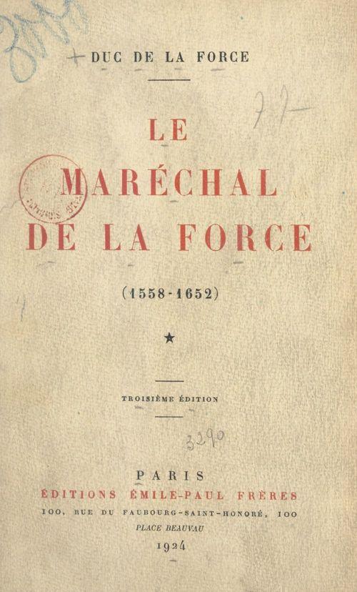 Le maréchal de La Force (1558-1652)