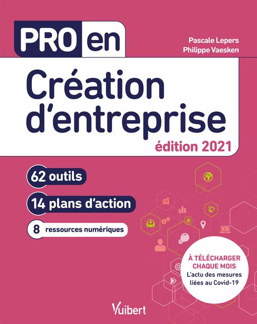 pro en... ; création d'entreprise ; 62 outils et 14 plans d'action (édition 2021)