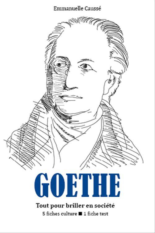 Goethe - Tout pour briller en société  - Emmanuelle Caussé