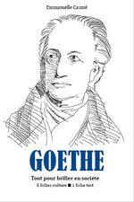 Goethe - Tout pour briller en société