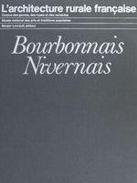 L'architecture rurale française : Bourbonnais, Nivernais  - Jean Guibal