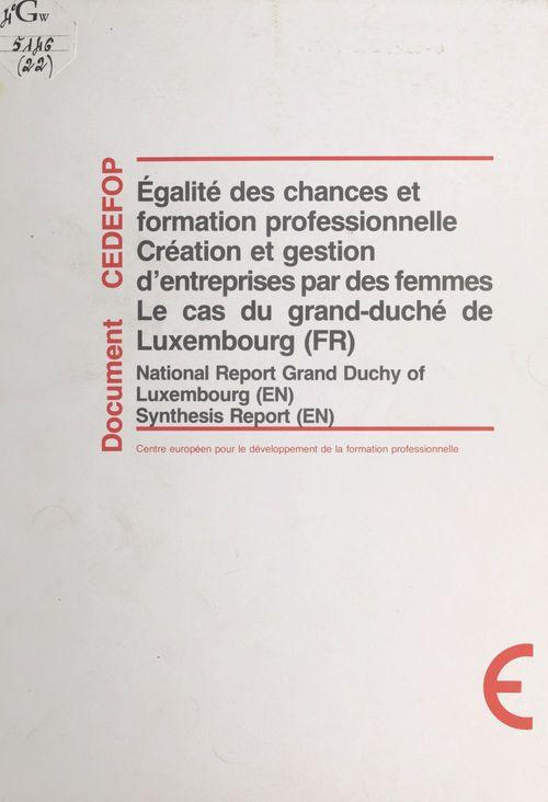 Égalité des chances et formation professionnelle : création et gestion d'entreprises par des femmes, le cas du grand-duché de Luxembourg