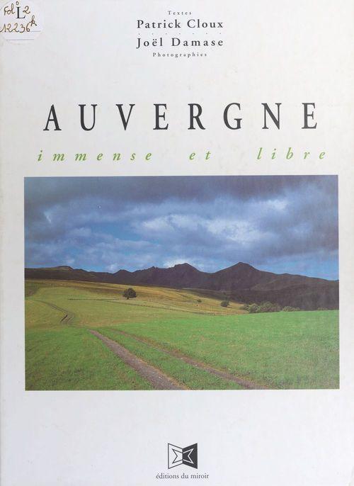 Auvergne immense et libre