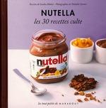 Couverture de Nutella ; les 30 recettes culte