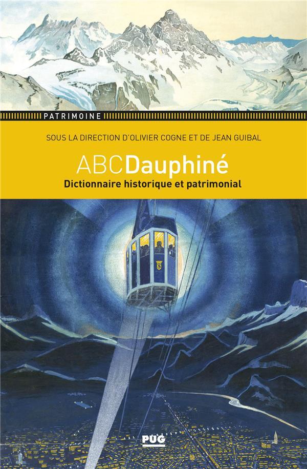 ABCDauphiné ; dictionnaire historique et patrimonial du Dauphiné