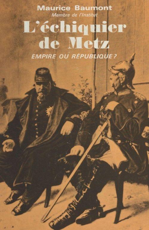 L'échiquier de Metz  - Maurice Baumont