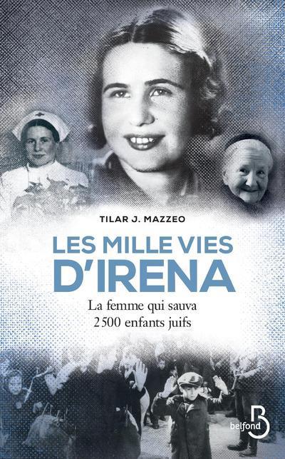 Les mille vies d'Irena ; la femme qui sauva 2500 enfants juifs