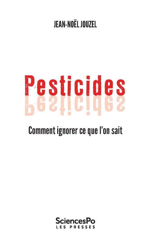 Pesticides ; comment ignorer ce que l'on sait