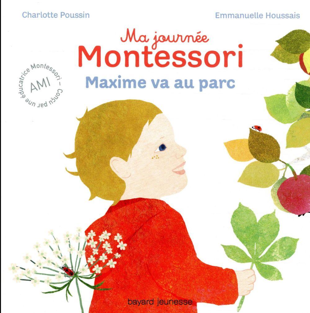Ma journée Montessori T.4 ; Maxime va au parc