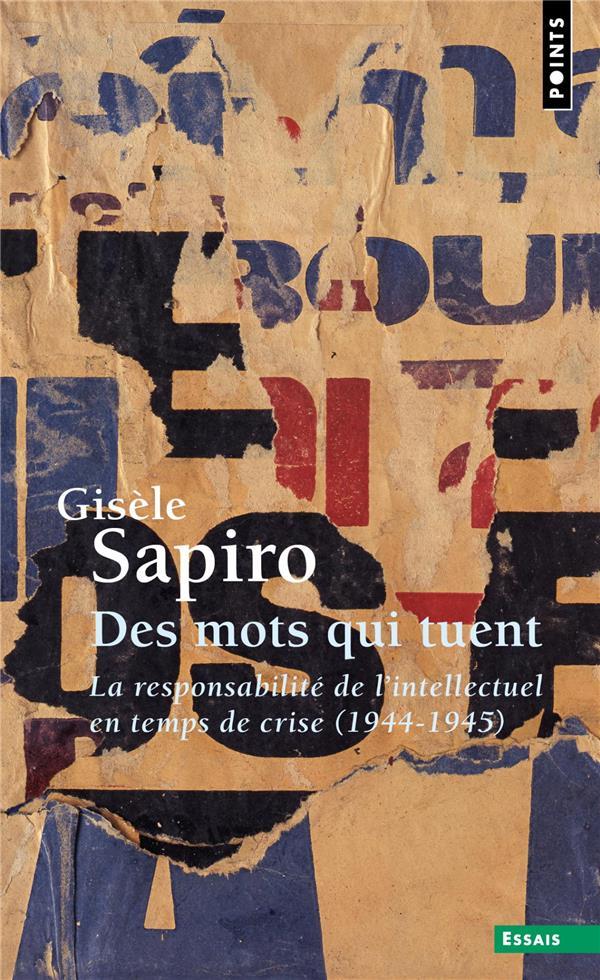 Des mots qui tuent ; la responsabilité de l'intellectuel en temps de crise (1944-1945)