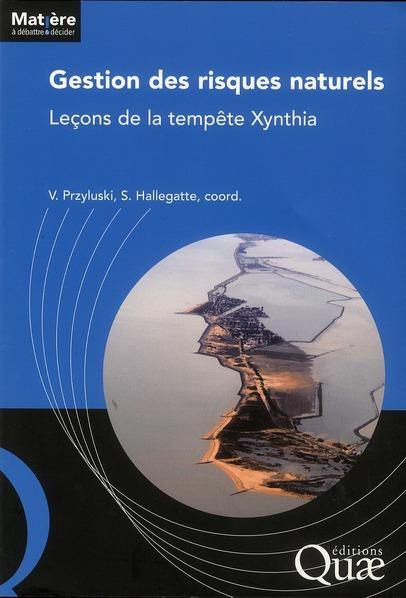 Gestion Des Risques Naturels ; Lecons De La Tempete Xynthia
