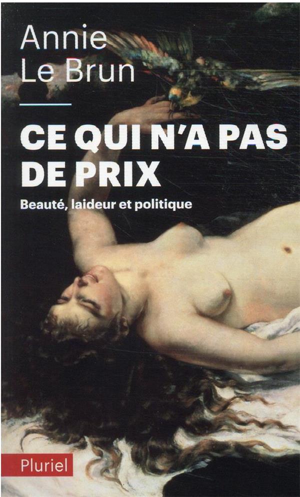 Ce qui n'a pas de prix : beauté, laideur et politique
