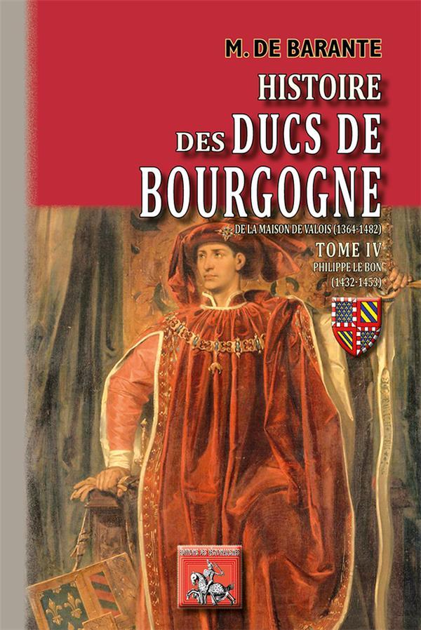histoire des ducs de Bourgogne de la maison de Valois (1364-1482) t.4 ; Philippe le Bon (1432-1453)