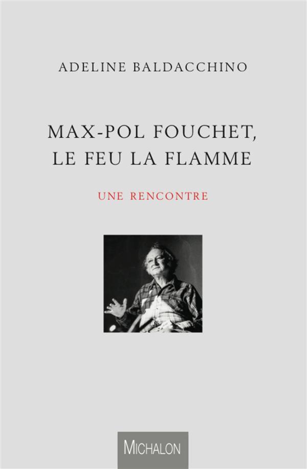 Max-Pol Fouchet, le feu, la flamme ; une rencontre