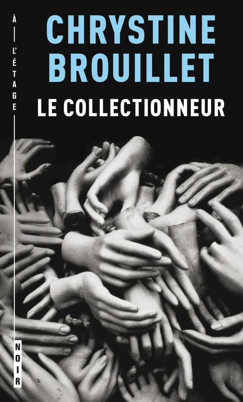 Les enquêtes de Maud Graham t.1 ; le collectionneur