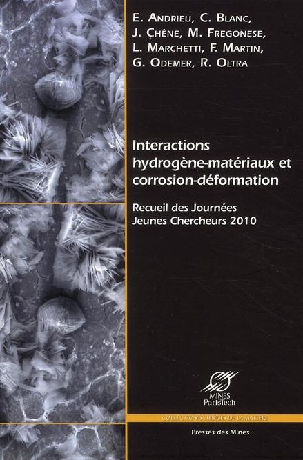 Interactions hydrogène-matériaux et corrosion-déformation ; recueil des journées jeunes chercheurs 2010
