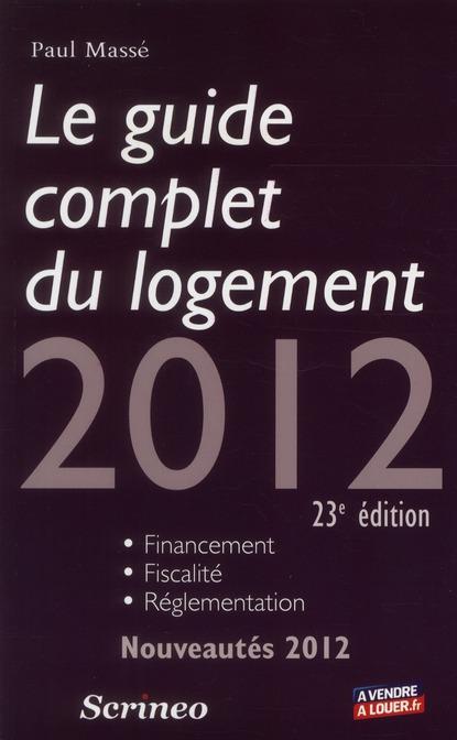 Le guide complet du logement 2012 (23e édition)