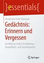 Gedächtnis: Erinnern und Vergessen  - Annemarie Frick-Salzmann
