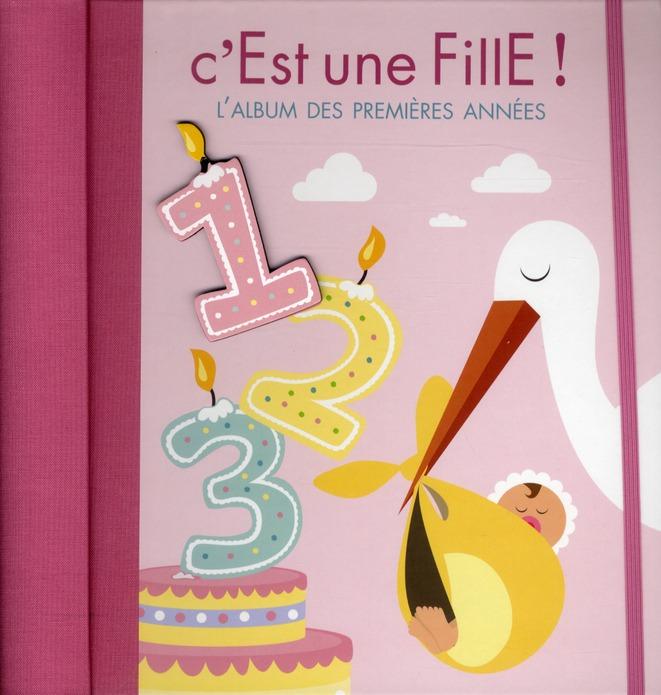 C'Est Une Fille ! L'Album Des Premieres Annees