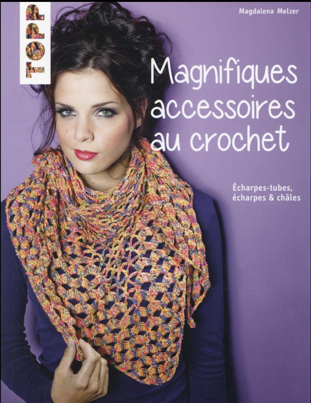 Magnifiques accessoires au crochet ; snoods, écharpes & châles