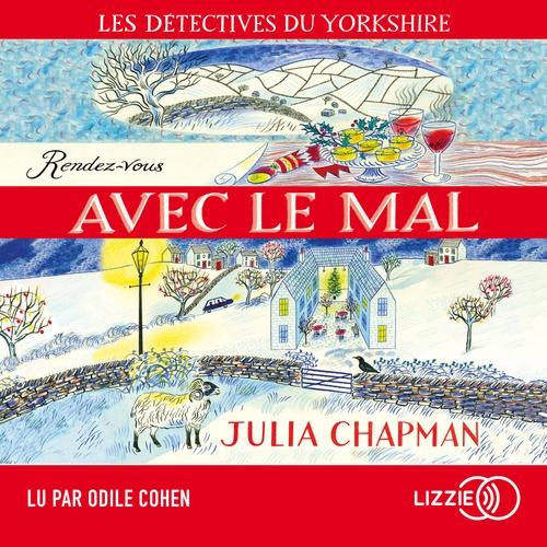 2. Les détectives du Yorkshire : Rendez-vous avec le mal  - Julia CHAPMAN