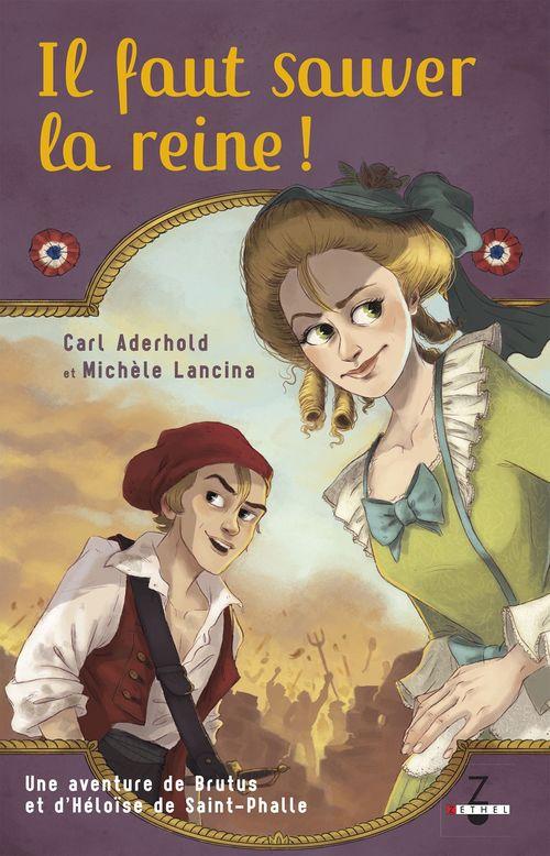 les aventures de Brutus et Héloïse de Saint-Phalle t.1 ; il faut sauver la reine !