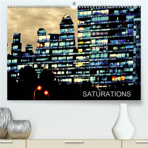 Saturations(premium, hochwertiger din a2 wandkalender 2020, kunstdruck in hochglanz) - images sature