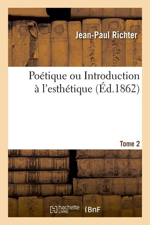 Poetique Ou Introduction A L'Esthetique. Tome 2 (Ed.1862)