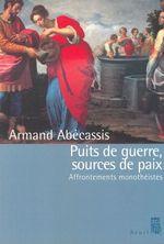 Vente Livre Numérique : Puits de guerre, sources de paix - Affrontements monothéistes  - Armand Abecassis