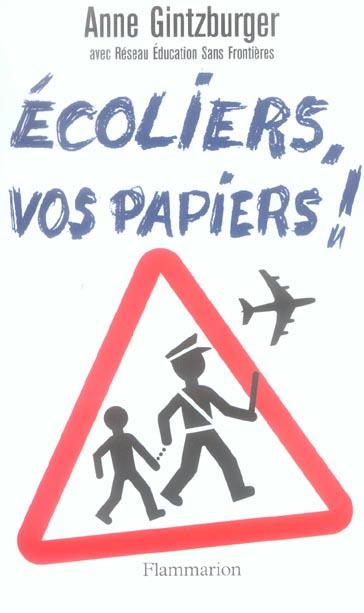 Ecoliers, vos papiers!