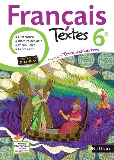 Terre Des Lettres - Francais Textes 6e Livre De L'Eleve 2009