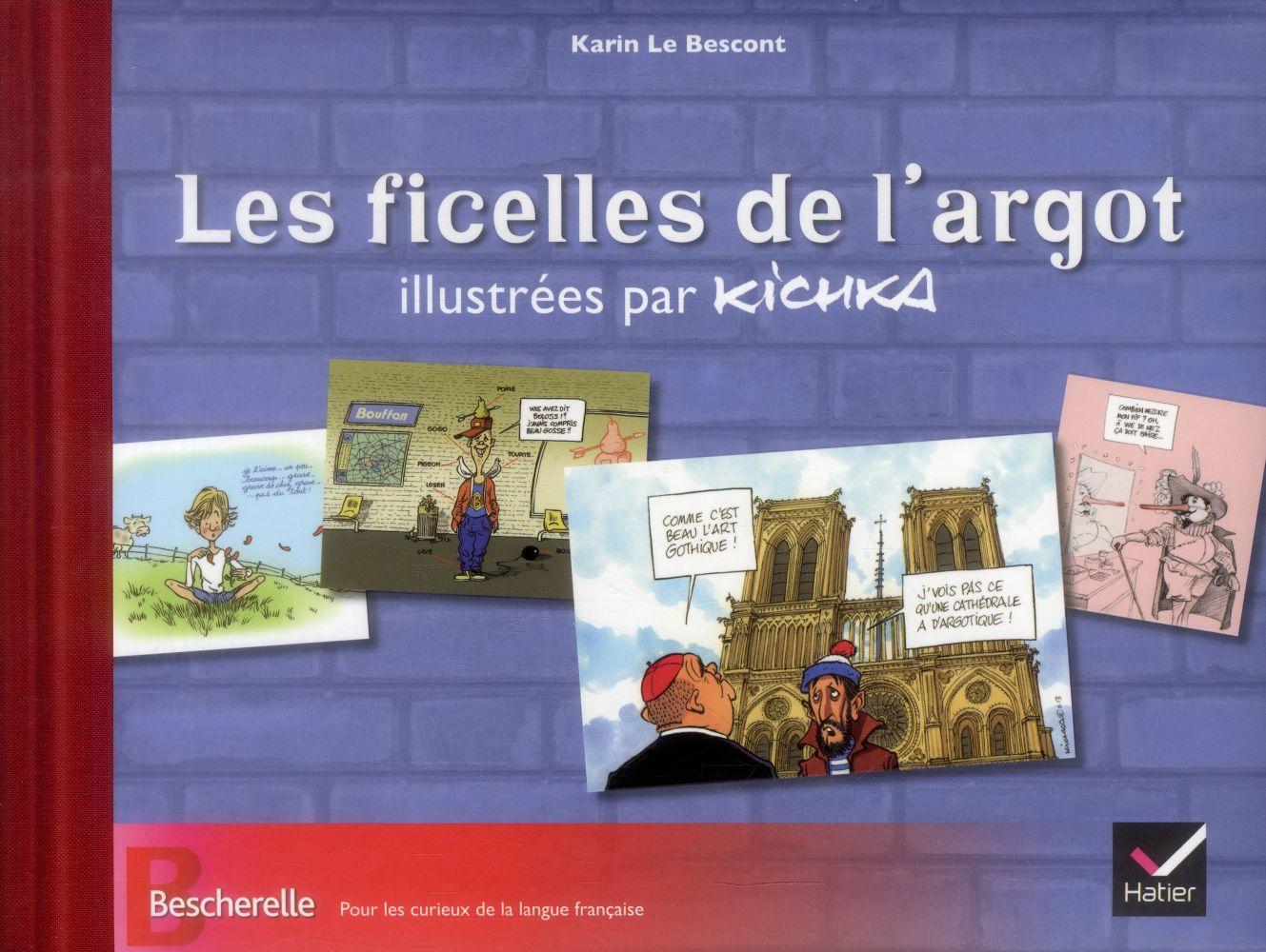 Bescherelle ; les ficelles de l'argot illustrées par Kichka