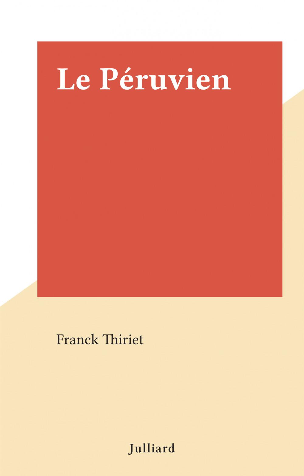 Le Péruvien  - Franck Thiriet