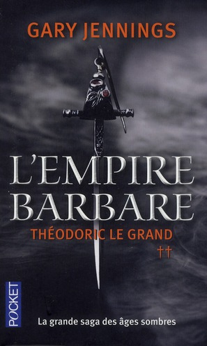L'empire barbare t.2 ; Théodoric le Grand