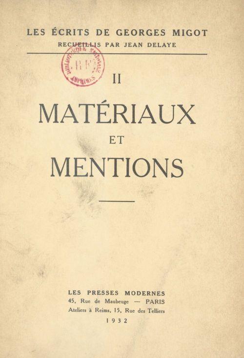 Les écrits de Georges Migot (2). Matériaux et mentions