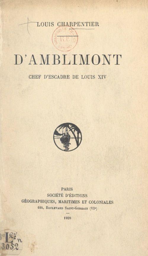 D'Amblimont, chef d'escadre de Louis XIV  - Louis Charpentier