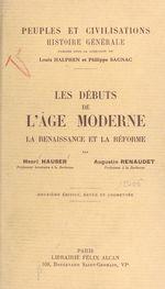 Les débuts de l'âge moderne : la Renaissance et la Réforme  - Augustin Renaudet - Henri Hauser