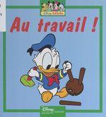 Vente Livre Numérique : Au travail !  - Walt Disney