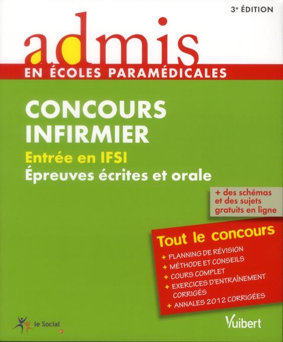 Concours Infirmier ; Entree En Ifsi ; Epreuves Ecrites Et Orales ; Tout Le Concours (3e Edition)